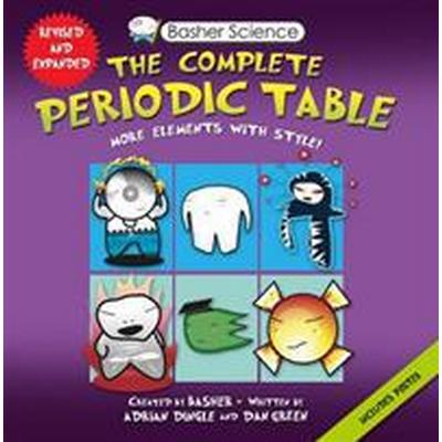Basher Science: The Complete Periodic Table: All the Elements with Style! (Häftad, 2015)