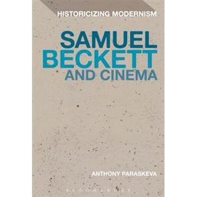Samuel Beckett and Cinema (Inbunden, 2017)