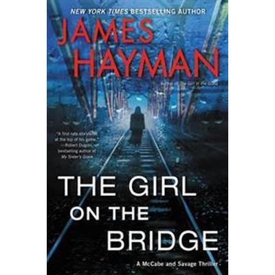 The Girl on the Bridge: A McCabe and Savage Thriller (Häftad, 2017)