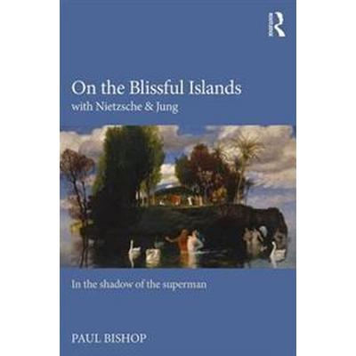 On the Blissful Islands With Nietzsche & Jung (Pocket, 2016)
