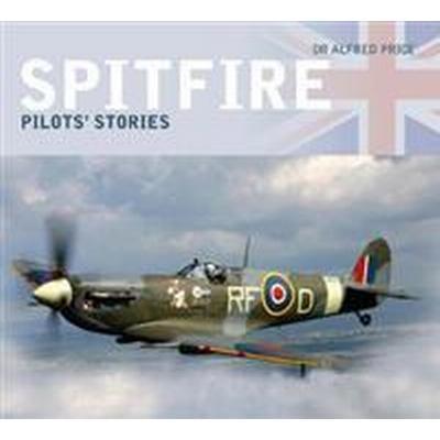 Spitfire: Pilots' Stories (Inbunden, 2012)