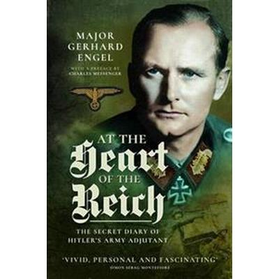 At the Heart of the Reich (Häftad, 2017)