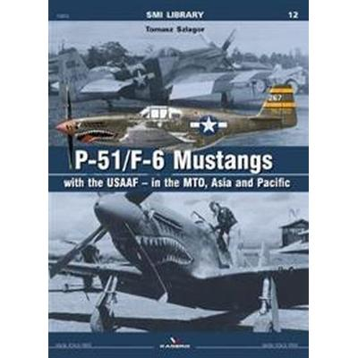 P-51/F-6 Mustangs With Usaaf - in the Mto (Pocket, 2017)