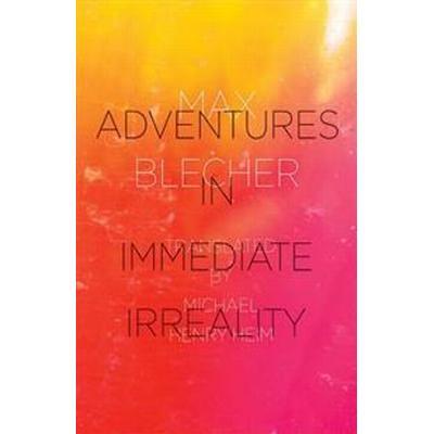 Adventures in Immediate Irreality (Häftad, 2015)