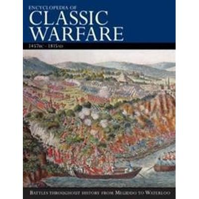 Encyclopedia of Classic Warfare (Inbunden, 2011)