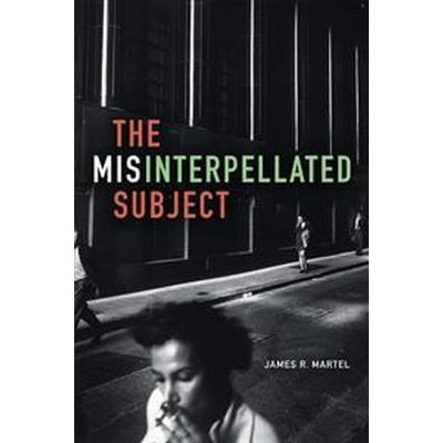 The Misinterpellated Subject (Pocket, 2017)