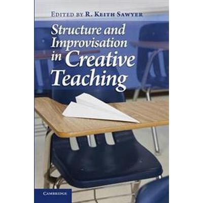 Structure and Improvisation in Creative Teaching (Pocket, 2011)