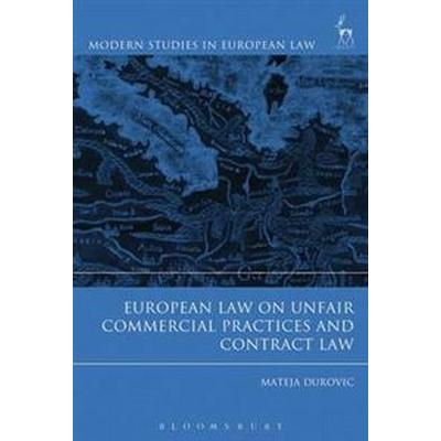 European Law on Unfair Commercial Practices and Contract Law (Inbunden, 2016)