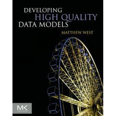 Developing High Quality Data Models (Häftad, 2010)