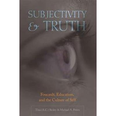Subjectivity & Truth: Foucault, Education, and the Culture of Self (Häftad, 2007)