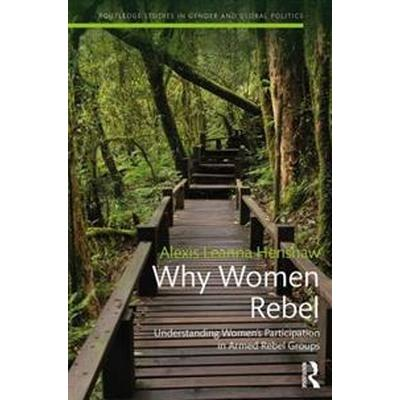 Why Women Rebel (Inbunden, 2017)