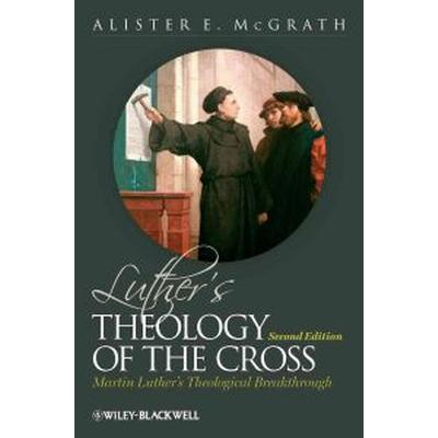 Luther's Theology of the Cross: A Guide for First Responders (Inbunden, 2011)