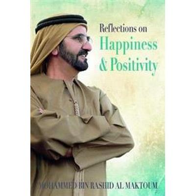 Reflections on Happiness and Positivity (Inbunden, 2017)
