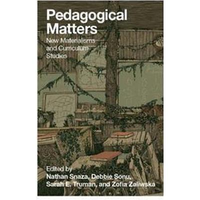 Pedagogical Matters: New Materialisms and Curriculum Studies (Häftad, 2016)
