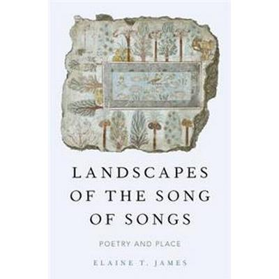 Landscapes of the Song of Songs (Inbunden, 2017)