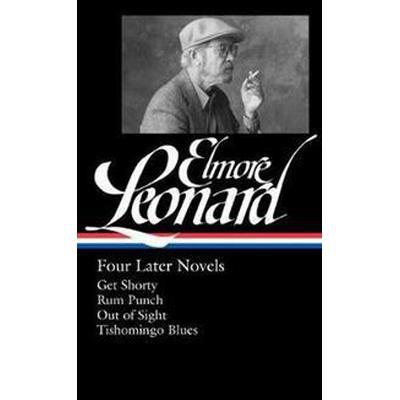 Elmore Leonard: Four Later Novels: Get Shorty / Rum Punch / Out of Sight / Tishomingo Blues (Inbunden, 2016)