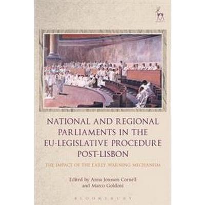 National and Regional Parliaments in the EU-Legislative Procedure Post-Lisbon (Inbunden, 2017)