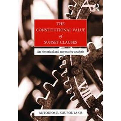 The Constitutional Value of Sunset Clauses (Inbunden, 2016)