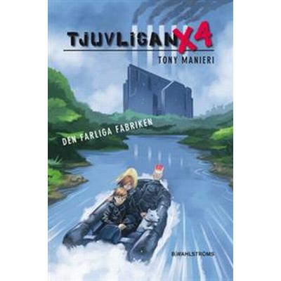 Tjuvligan X4 1 - Den farliga fabriken (E-bok, 2014)