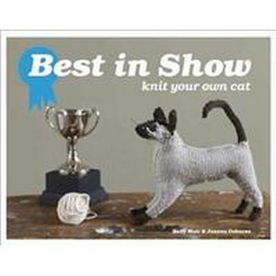 Best in Show: Knit Your Own Cat (Inbunden, 2011)
