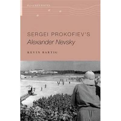 Sergei Prokofiev's Alexander Nevsky (Häftad, 2017)
