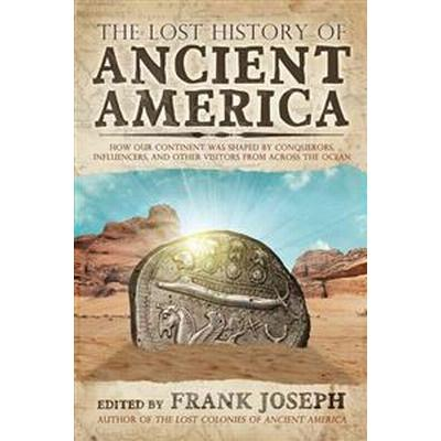 The Lost History of Ancient America (Häftad, 2016)