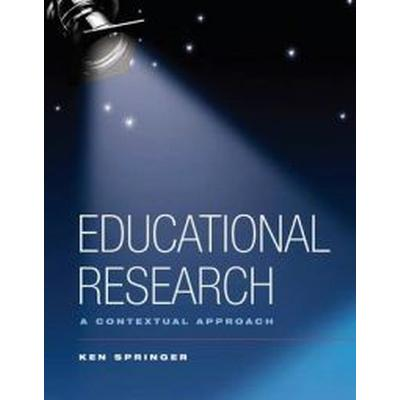 Educational Research: A Contextual Approach (Inbunden, 2009)