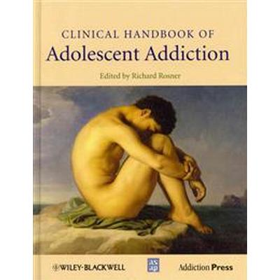 Clinical Handbook of Adolescent Addiction (Inbunden, 2013)