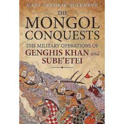 The Mongol Conquests (Inbunden, 2017)