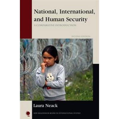 National, International, and Human Security: A Comparative Introduction (Häftad, 2017)