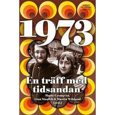 1973: En träff med tidsandan (E-bok, 2015)