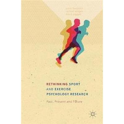 Rethinking Sport and Exercise Psychology Research (Inbunden, 2016)