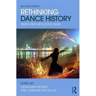 Rethinking Dance History (Pocket, 2017)