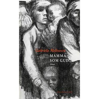 Mamma som gud (E-bok, 2017)