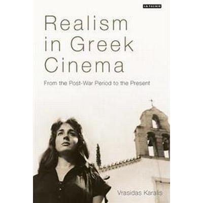 Greek Cinema from Cacoyannis to the Present (Inbunden, 2017)