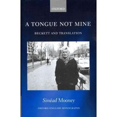 A Tongue Not Mine (Inbunden, 2011)