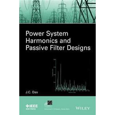 Power System Harmonics and Passive Filter Designs (Inbunden, 2015)
