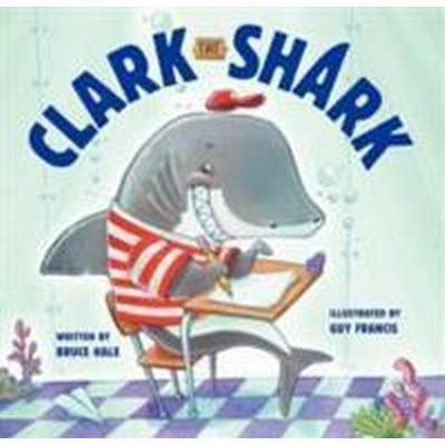 Clark the Shark (Inbunden, 2013)
