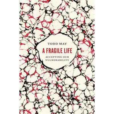 A Fragile Life (Inbunden, 2017)