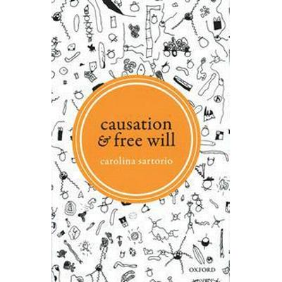 Causation and Free Will (Inbunden, 2016)