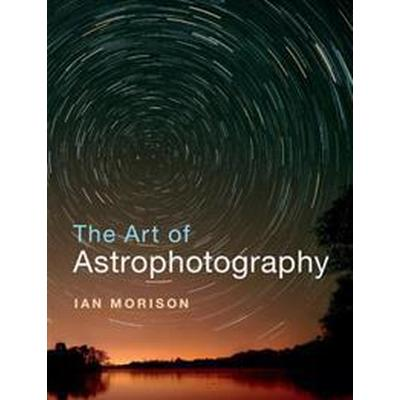 The Art of Astrophotography (Pocket, 2017)