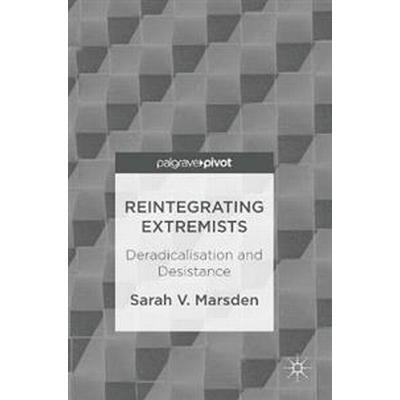 Reintegrating Extremists (Inbunden, 2016)