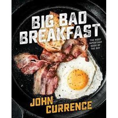 Big Bad Breakfast (Inbunden, 2016)