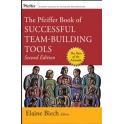 The Pfeiffer Book of Successful Team-Building Tools: Best of the Annuals (Häftad, 2007)