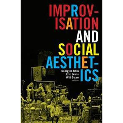 Improvisation and Social Aesthetics (Pocket, 2017)