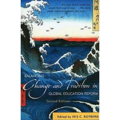 Balancing Change and Tradition in Global Education Reform (Pocket, 2010)