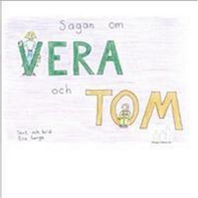 Sagan om Vera och Tom (Inbunden, 2013)
