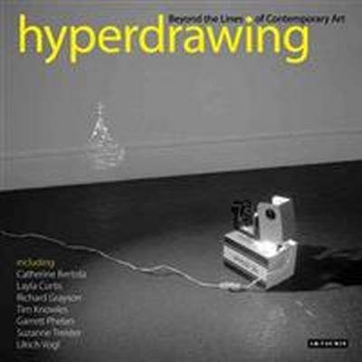 Hyperdrawing: Beyond the Lines of Contemporary Art (Häftad, 2012)