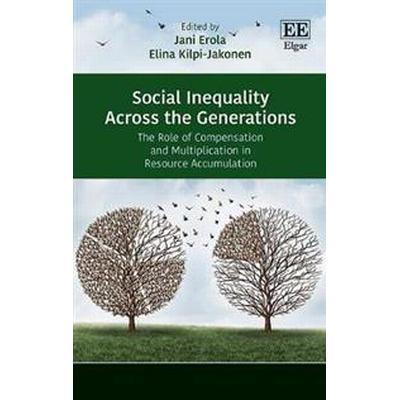 Social Inequality Across the Generations (Inbunden, 2017)