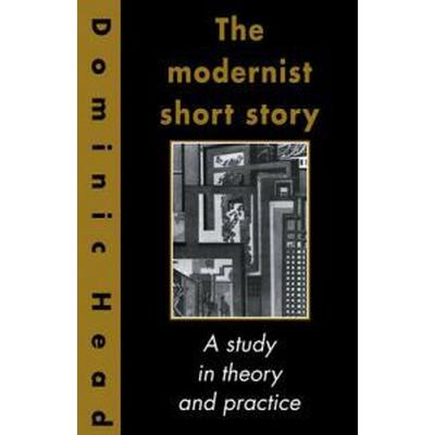 The Modernist Short Story: A Study in Theory and Practice (Häftad, 2008)